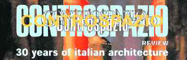 "Außtellung: ""Controspazio review – 30 years of italian architecture"""